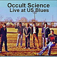 Occult Science | Live At U.S. Blues