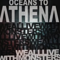 Oceans to Athena | We All Live With Monsters