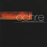 Ochre | A Midsummer Nice Dream