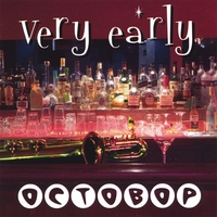 Octobop | Very Early