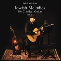 Oded Melchner | Jewish Melodies for Classical Guitar, Vol. 2