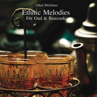 Oded Melchner | Ethnic Melodies For Oud & Bouzouki