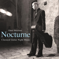 Oded Melchner | Nocturne: Classical Guitar Night Music