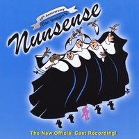 Nunsense 30th Anniversary Cast | Nunsense: 30th Anniversary Cast Recording