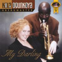 Kola Ogunkoya | My Darling