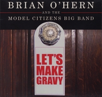 Brian O'Hern and the Model Citizens Big Band | Let's Make Gravy