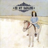 Oh My Darling | Oh My Darling