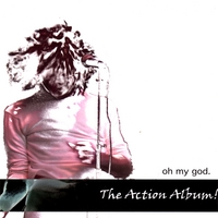 Oh My God | The Action Album!