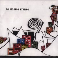 Oh No Not Stereo | The Oh No Not Stereo EP