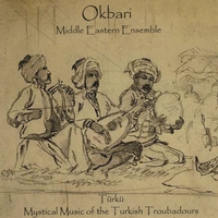 Okbari Middle Eastern Ensemble | Türkü: Mystical Music of the Turkish Troubadours