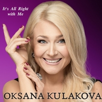 Oksana Kulakova | It's All Right With Me