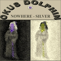 Okus Dolphin | Nowhere / Silver (Double Album)
