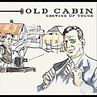 Old Cabin | Growing Up Young