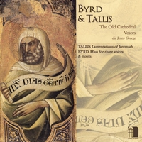 Old Cathedral Voices | Tallis: Lamentations - Byrd: Mass for Three Voices