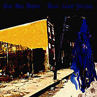Old Man Brown | Blue Light Special