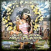 Various Artists | Old School New Orleans Bounce  Vol. 1
