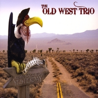 Old West Trio | Ridin' Back to Yesterday
