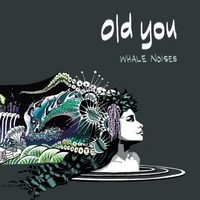 Old You | Whale Noises