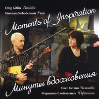 Oleg Gitlin & Marianna Slobodeniouk | Moments of Inspiration
