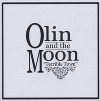Olin And The Moon | Terrible Town