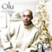 Olu | The Holiday EP Vol. 1- Merry Meditations