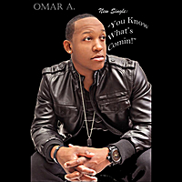 Omar A. | You Know What's Comin