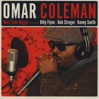 Omar Coleman | West Side Wiggle (feat. Billy Flynn, Bob Stroger & Kenny Smith)