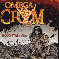 Omega Crom | Blood, Steel and Fire