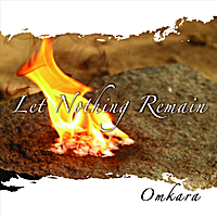 Omkara | Let Nothing Remain