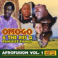 Omogo & the Res Q Ranjazz | Afrofusion, Vol. 1 (Ghetto Hope Mix)