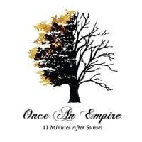 Once an Empire | 11 Minutes After Sunset