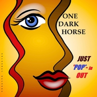 One Dark Horse | Just Pop-in Out
