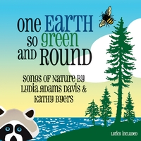 Lydia Adams Davis & Kathy Byers | One Earth So Green and Round - Songs of Nature