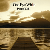 One Eye White | Port of Call