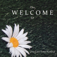 One Last Time Around | The Welcome - EP