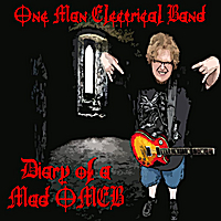 The One Man Electrical Band | Diary of a Mad OMEB