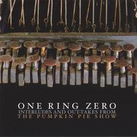 One Ring Zero | Interludes And Out-takes From The Pumpkin Pie Show
