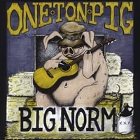 One Ton Pig | Big Norm