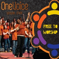 OneVoice Gospel Choir | Free To Worship