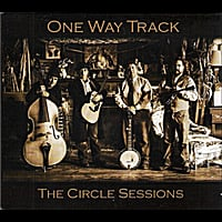 One Way Track | The Circle Sessions