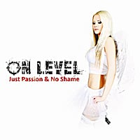 On Level | Just Passion & No Shame
