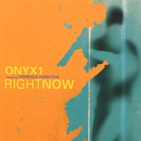 Onyx1 featuring Terrence Forsythe | Right Now
