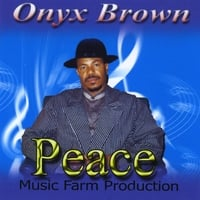 Onyx Brown | Let There Be Peace