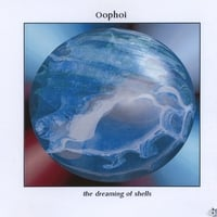 Oophoi | The Dreaming Of Shells
