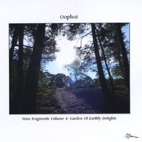 Oophoi | Time Fragments, Vol. 4: Garden of Earthly Delights
