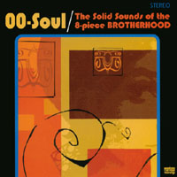 OO Soul | Solid Sounds of the Eight Piece Brotherhood