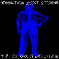 Operation Ghost Stories | The New Species Evolution
