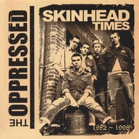 The Oppressed | Skinhead Times 1982-1998