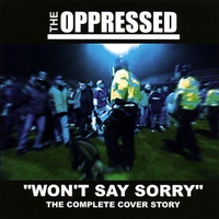 The Oppressed | Won't Say Sorry - The Complete Cover Story