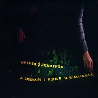 Opsvik & Jennings | A Dream I Used to Remember